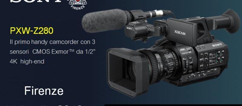 l'11 luglio a Firenze presentazione della telecamera Sony PXW-Z-280 presso Project Italia